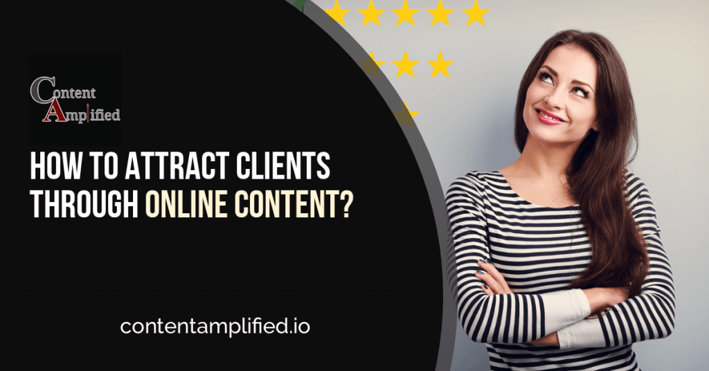How To Attract Clients Through Online Content?